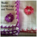 Muslin: Crochet Edge and Surface Flowers