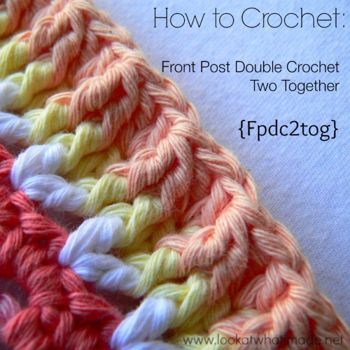 Fpdc2tog  Front post double crochet 2 together