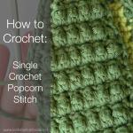 How to Crochet:  Single Crochet Popcorn Stitch