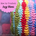 How to Crochet:  Lazy Waves
