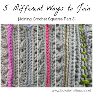 Joining Crochet Squares Part 3:  5 Different Ways to Join Crochet Squares