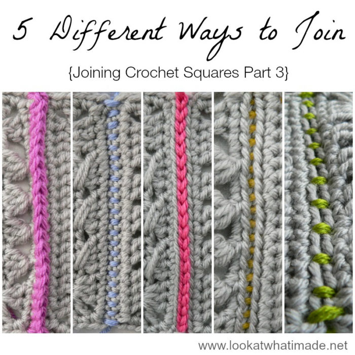 Joining Crochet Squares Part 3: 5 Different Ways to Join Crochet ...