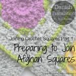 Samle hæklede firkanter del 1: Klargøring til at samle firkanter til tæpper.