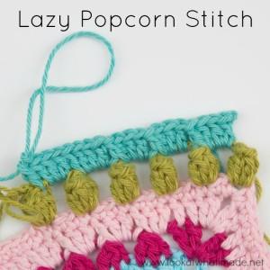How to Crochet Lazy Popcorn Stitch